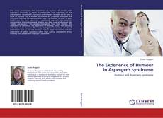 Bookcover of The Experience of Humour in Asperger's syndrome
