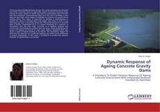 Portada del libro de Dynamic Response of Ageing Concrete Gravity Dams