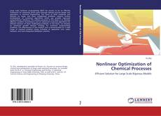 Bookcover of Nonlinear Optimization of Chemical Processes
