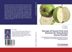 Bookcover of Storage of Guava Fruit and Osmotic-Air Dehydrated Guava Powder