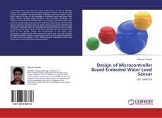Bookcover of Design of Microcontroller Based Embeded Water Level Sensor