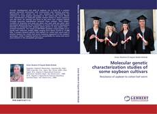 Bookcover of Molecular genetic characterization studies of some soybean cultivars