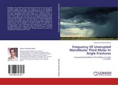 Bookcover of Frequency Of Unerupted Mandibular Third Molar In Angle Fractures