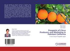 Prospects of Citrus Producers and Marketing in Pakistani California kitap kapağı