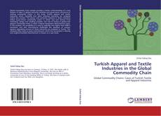 Bookcover of Turkish Apparel and Textile Industries in the Global Commodity Chain
