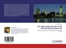 Обложка The Solo Guitar Works of Sir Richard Rodney Bennett