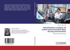 Bookcover of Simultaneous analysis of verbal and nonverbal data during conversation