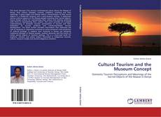 Bookcover of Cultural Tourism and the Museum Concept