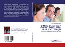 Couverture de CRM implementation in inbound Contact Center: Issues and Challenges