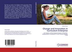Bookcover of Change and Innovation in Curriculum Enterprise