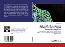 Copertina di Design of 3D composites and their structural health monitoring system