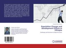 Couverture de Population Change and Development Efforts in Ethiopia