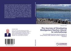 Bookcover of The Journey of Developing Biodigesters-Siachen Glacier to Lakshadweep