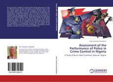 Bookcover of Assessment of the Performance of Police in Crime Control in Nigeria