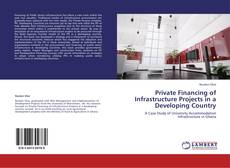 Capa do livro de Private Financing of Infrastructure Projects in a Developing Country