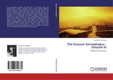 Borítókép a  The Guyuan Sarcophagus - Volume III - hoz