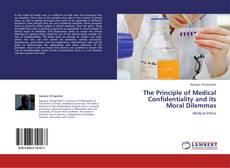 The Principle of Medical Confidentiality and its Moral Dilemmas kitap kapağı