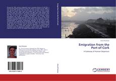 Bookcover of Emigration from the  Port of Cork