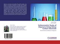 Bookcover of Voltammetric Study of Dipyrone Using Glassy Carbon Electrode