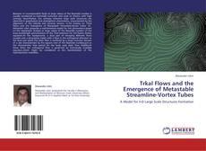 Capa do livro de Trkal Flows and the Emergence of Metastable Streamline-Vortex Tubes