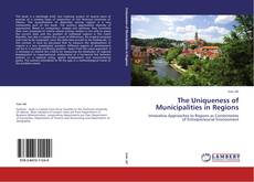 Copertina di The Uniqueness of Municipalities in Regions