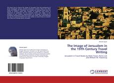 Buchcover von The Image of Jersualem in the 19Th Century Travel Writing