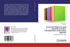 Bookcover of Economic Reforms and Growth in India: Introspection and Future Agenda