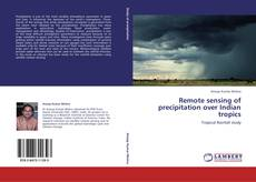 Bookcover of Remote sensing of precipitation over Indian tropics