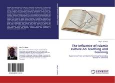 Bookcover of The Influence of Islamic culture on Teaching and Learning