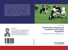 Bookcover of Postmodern theories of ruminant feed intake regulation