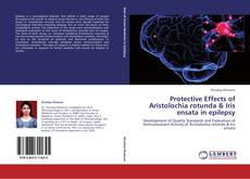 Bookcover of Protective Effects of Aristolochia rotunda & Iris ensata in epilepsy