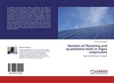 Bookcover of Genetics of flowering and quantitative traits in Vigna unguiculata