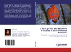 Обложка Social, policy, and cognitive networks in environmental decisions