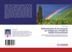 Couverture de Deforestation & Its Impacts on Indigenous People & Global Environment