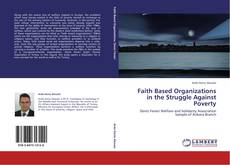 Couverture de Faith Based Organizations in the Struggle Against Poverty
