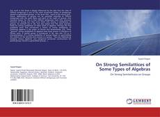 Copertina di On Strong Semilattices of Some Types of Algebras