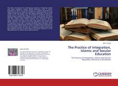 Обложка The Practice of Integration, Islamic and Secular Education