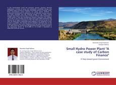 """Bookcover of Small Hydro Power Plant """"A case study of Carbon Finance"""""""
