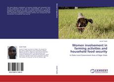 Women involvement in farming activities and household food security kitap kapağı