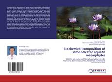 Capa do livro de Biochemical composition of some selected aquatic macrophytes