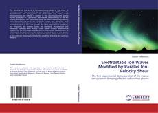 Bookcover of Electrostatic Ion Waves Modified by Parallel Ion-Velocity Shear