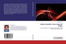 Bookcover of Indira Gandhi -Iron Lady of India