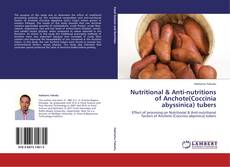 Bookcover of Nutritional & Anti-nutritions of Anchote(Coccinia abyssinica) tubers