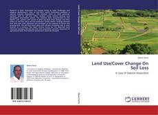 Borítókép a  Land Use/Cover Change On Soil Loss - hoz