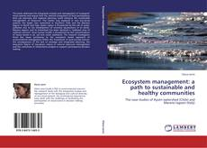 Bookcover of Ecosystem management: a path to sustainable and healthy communities