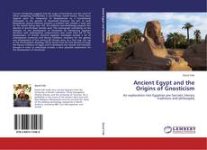 Couverture de Ancient Egypt and the Origins of Gnosticism