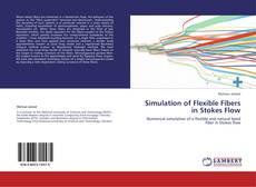 Bookcover of Simulation of Flexible Fibers in Stokes Flow