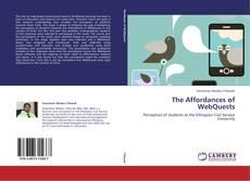 Bookcover of The Affordances of WebQuests