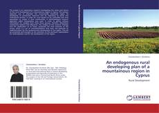 Bookcover of An endogenous rural developing plan of a mountainous region in Cyprus