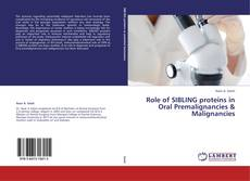 Bookcover of Role of SIBLING proteins in Oral Premalignancies & Malignancies